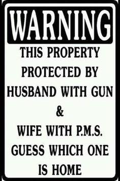 Say no to gun ban via Facebook    or even worse, wife with pms AND a gun