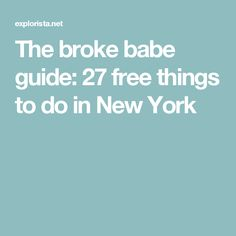 The broke babe guide: 27 free things to do in New York