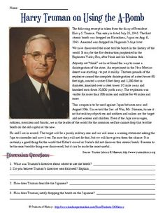 "This fantastic primary source document activity has students reading a short excerpt from President Truman's diary entry regarding the use of atomic bombs on Japan. In simple terms, Truman justifies dropping the bombs on Hiroshima & Nagasaki and calls them ""military targets"". A great, simple reading for students to complete and generate a debate on the bomb's use. One of my favorite ways to conclude our World War II unit and always spurs a great class debate."