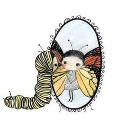 How does one become a butterfly? she asked pensively.   You must want to fly so much   that you are willing to give up being a caterpillar.   - by Trina Paulus
