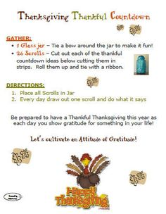 Thanksgiving Thankful Calendar:  a fun Thanksgiving Thankful Countdown to do with family/children; each day draw a scroll from a jar which gives you a thankful activity to do.