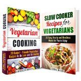 Vegetarian Cookbook Box Set: Easy and Delicious Vegetarian Meals for You to Enjoy (Weight Loss & Diet) - http://howtomakeastorageshed.com/articles/vegetarian-cookbook-box-set-easy-and-delicious-vegetarian-meals-for-you-to-enjoy-weight-loss-diet/