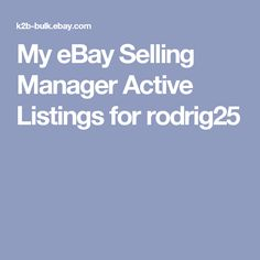 My eBay Selling Manager Active Listings for rodrig25