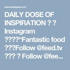 """DAILY DOSE OF INSPIRATION 🦋 在 Instagram 上发布:""""Fantastic food 😱❤❤Follow @feed.tv 💙🌟🌈 ➡ Follow @feed.tv 💙🌟🌈 ➡ Follow @feed.tv 💙🌟🌈 By @soyummy"""""""