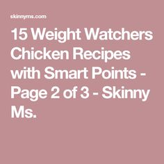 15 Weight Watchers Chicken Recipes with Smart Points - Page 2 of 3 - Skinny Ms.