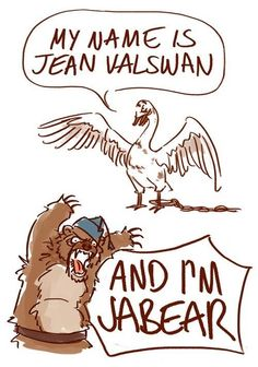 """Jean Valswan and Jabear""- Les Miserables- Jean Valjean and Javert Just For Laughs, Just For You, Doug Funnie, Haha, Into The West, Geek Out, Musical Theatre, Theatre Jokes, Civic Theatre"