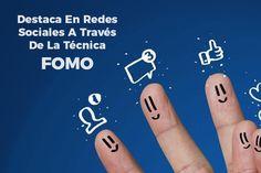Destaca en redes sociales a través de la técnica Fomo http://www.marketingsm.com.mx/blog/8-sm-marketing-digital/emprendimiento.html