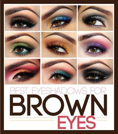 The Best Eyeshadow Colors for Brown Eyes.....(so basically ALL of the colors.)
