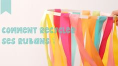 [DIY] Comment recycler ses rubans