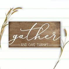 Gather and Give Thanks Wood Sign - Thanksgiving Decor - Gather Sign - Gather Decor - Fall Decor - Harvest - Thanksgiving - Autumn Decor - Farmhouse. Fall Wood Signs, Fall Signs, Wooden Signs, Fall Decor Signs, Custom Wood Signs, Thanksgiving Signs, Thanksgiving Decorations, Thanksgiving Wood Crafts, Gather Wood Sign