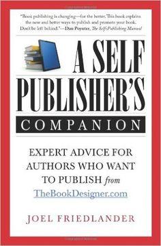 A Self-Publisher's Companion: Joel Friedlander: 9780936385112: Amazon.com: Books