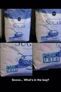 So if it is sugar free what is in that pack :O - epic fail sugar bag with no sugar sign