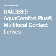 DAILIES® AquaComfort Plus® Multifocal Contact Lenses