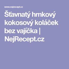 Šťavnatý hrnkový kokosový koláček bez vajíčka | NejRecept.cz