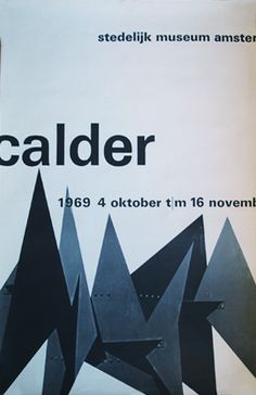 "Wim Crouwel ""Calder"" Poster for the Stedelijk Museum. Layout Design, Graphic Design Layouts, Graphic Design Inspiration, Print Design, Graphic Designers, Typography Poster, Typography Design, International Typographic Style, Branding And Packaging"