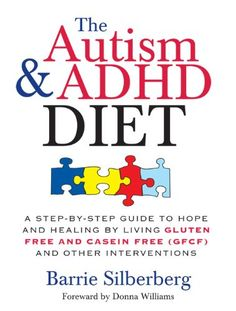 Autism & ADHD Diet: A Step-by-Step Guide to Hope and Heal...