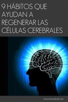 9 hábitos que ayudan a regenerar las células cerebrales #salud