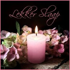 Goeie Nag, Afrikaans Quotes, Special Quotes, Pillar Candles, Night, Beautiful, Candles