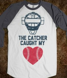 Just purchased this for my guy, Love you Jacob A! The Catcher Caught My Heart (Baseball)