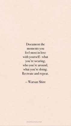Document the moments you feel most in love with yourself - what you're wearing, who you're around, what you're doing. Recreate and repeat