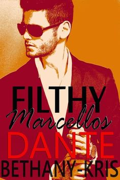 Slut Sistas Book Blog: GUEST REVIEW: Filthy Marcellos: Dante (Filthy Marcellos #3) by Bethany-Kris