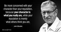 Enjoy our wisdom quotes collection by famous authors, poets and philosophers. Best wisdom quotes selected by thousands of our users! K Quotes, Hope Quotes, Good Life Quotes, Wisdom Quotes, Best Quotes, Quotable Quotes, Reputation Quotes, John Wooden Quotes, Character Quotes