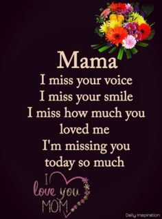 Miss My Mom Quotes, Mom In Heaven Quotes, I Miss My Daughter, Love My Parents Quotes, My Daughter Quotes, I Miss My Mom, I Love You Mom, I Miss Your Voice, Mom Poems