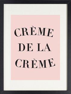 Creme de la Creme print poster for the kitchen!