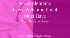 Seven Elements Every Welcome Email Must Have