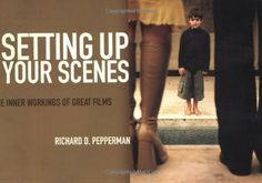 Setting Up Your Scenes: The Inner Workings of Great Films by Richard D Pepperman, http://www.amazon.com/dp/1932907084/ref=cm_sw_r_pi_dp_L2Xyqb0SGEX4D
