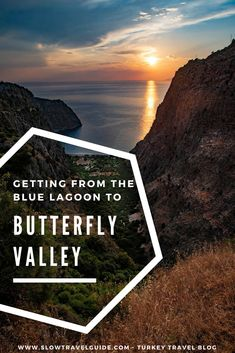 How To Get To #ButterflyValley From The #BlueLagoon, #Ölüdeniz, #Fethiye - #Turkey via @slowtravelbook