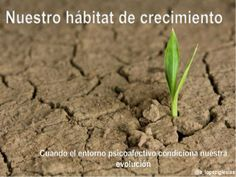 Nuestro hábitat de crecimiento