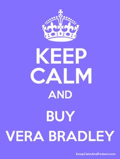 ...Buy Vera Bradley  Right @Diane Haan Lohmeyer Childs Andres , @Janine Hardy Wagner  and @Julie Forrest Paschen ?      :-)