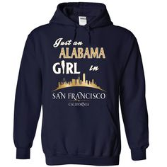 AL-SF - Just an ALABAMA Girl in San Francisco, Get yours HERE ==> https://www.sunfrog.com/Names/AL-SF--Just-an-ALABAMA-Girl-in-San-Francisco-rlyqlvndup-NavyBlue-14148133-Hoodie.html?id=47756 #christmasgifts #merrychristmas #xmasgifts #holidaygift #alabama #sweethomealabama