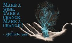 #make #wish #take #chance #make #change #stelladenuit #spiritual #advice #facebook