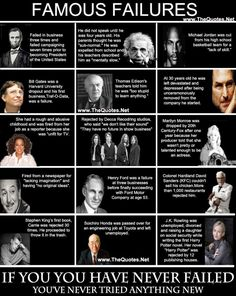 Famous Failures - Not a phrase but something to always keep in mind