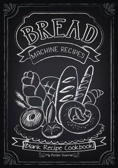 Bread Machine Recipes: Blank Recipe Cookbook, 7 x 10, 100 Blank Recipe Pages