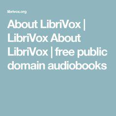 About LibriVox |  LibriVox   About LibriVox | free public domain audiobooks