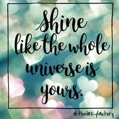 #quote #quotes #shine #universe #bepositive