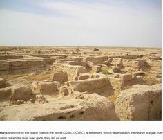 Margush-2300BC. Bronze Age Collapse' Drought & Climate Change — Wide swath from Sahara, Mesopotamia, Indus valley, etc(1300-1200 BC) Sahara was no desert, but well-watered by much rain, making it a place to raise cattle, even causing heavy erosion on the limestone Sphinx and pyramids. The Indus valley's Harrapan civilisation, Gonur & Margush in Turkmenistan, many cities in the Sahel, Arabia, Israel, and Mesopotamia used to be very different than today