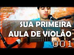 Aula de Violão 001 - Primeiras lições do instrumento! Aprenda em 15 minutos - YouTube