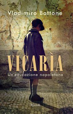La Fenice Book: [Segnalazione] VICARÌA - Un'educazione napoletana ...