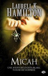 Anita Blake, Tome 14 : Micah Laurell K. HAMILTON  ****