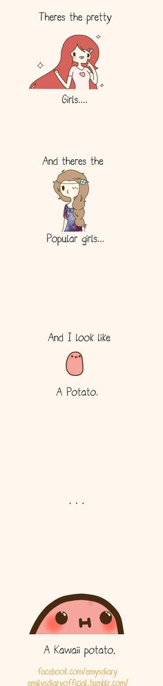 Im just a big invisible potato, not even kawaii Cute Potato, Kawaii Potato, Cute Comics, Funny Comics, Funny Jokes, Hilarious, Lol, Funny Cute, Reality Check