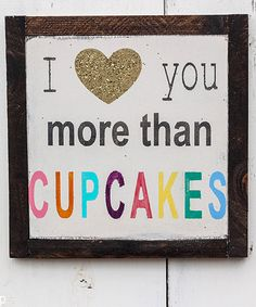 Look what I found on #zulily! 'I Love You More Than Cupcakes' Wall Sign by linen & lace #zulilyfinds
