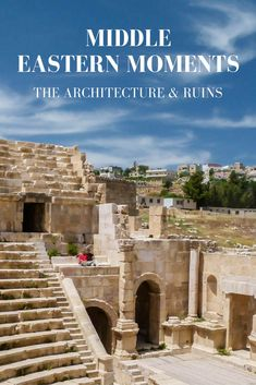 Middle Eastern Moments: The Architecture & Ruins