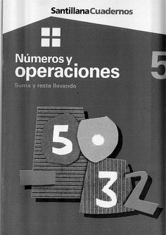 Números y operaciones 5 - Suma y resta llevando 2nd Grade Math, Algebra, Acting, Education, Activities, Math Workshop, Math Books, Math Class, Addition And Subtraction