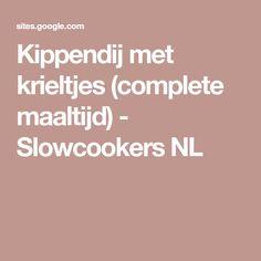 Kippendij met krieltjes (complete maaltijd) - Slowcookers NL