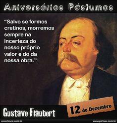 Gustave Flaubert || #Gustave #Flaubert #aniversário #citação #citações #frase #frases #postumo