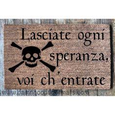 Lasciate ogni speranza, voi ch'entrate, Abandon Hope Dante Pirate skull  doormat